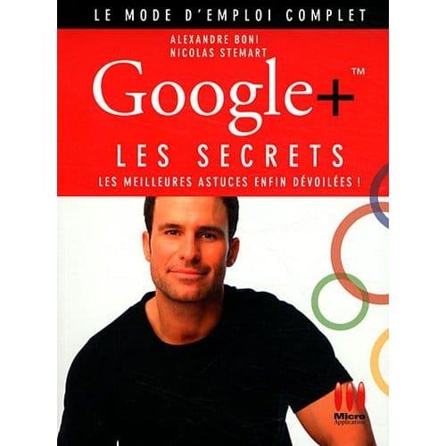 Lecture : Google+, les secrets - Les meilleures astuces