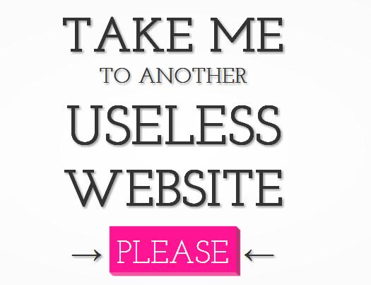 Trouver des sites Web inutiles, Take me to another useless website