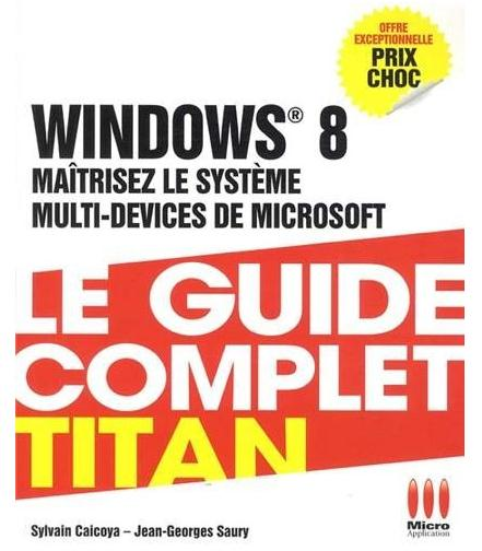 Lecture : Windows 8 - Le guide complet Titan